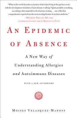 An Epidemic of Absence By Velasquez-manoff, Moises